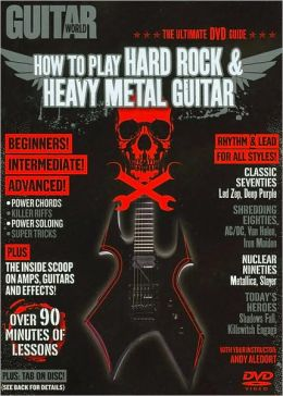 Guitar World: How to Play Hard Rock & Heavy Metal Guitar