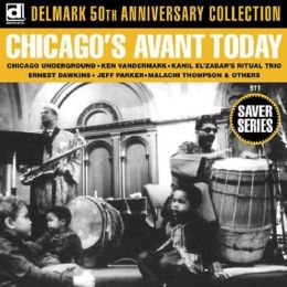 Chicago's Avant Today: Delmark 50th Anniversary Collection