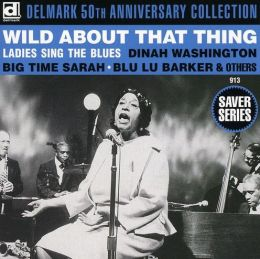 Wild About That Thang - Ladies Sing the Blues