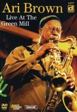 Ari Brown: Live at the Green Mill