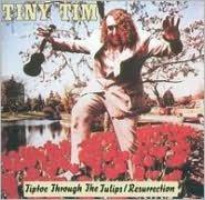 Tiptoe Through the Tulips: Resurrection