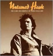 Untamed Hawk: The Early Recordings of Merle Haggard