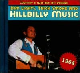 Dim Lights, Thick Smoke and Hillbilly Music: 1964