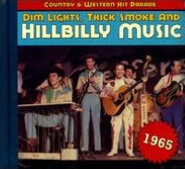 Dim Lights, Thick Smoke and Hillbilly Music: 1965