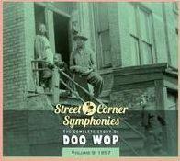Street Corner Symphonies: The Complete Story of Doo Wop, Vol. 9 (1957)