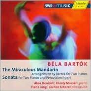 Béla Bartók: The Miraculous Mandarin; Sonata for Two Pianos & Percussion