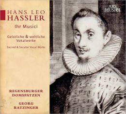 Hans Leo Hassler: Sacred & Secular Vocal Works