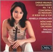 Milhaud: Violinkonzert No. 1 & 2; Concertino de Printemps; Le Bœuf sur le toit