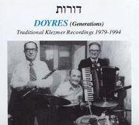 Doyres (Generations): Traditional Klezmer Recordings, 1979-1994