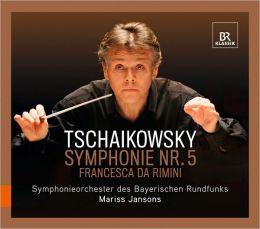 Tchaikovsky: Symphony No. 5; Francesca da Rimini
