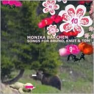 Monika Bärchen: Songs for Bruno, Knut & Tom
