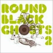 Round Black Ghosts, Vol. 2
