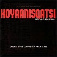 Koyaanisqatsi: Life Out of Balance [Original Soundtrack]