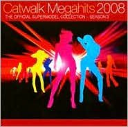 Catwalk Megahits 2008: The Official Supermodel Collection - Season 3