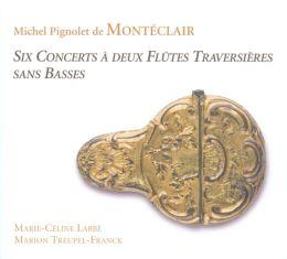 Michel Pignolet de Montéclair: Six Concerts à deux Flûtes Traversières sans Basses