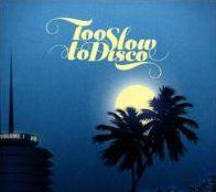 Too Slow to Disco, Vol. 1