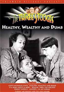 Three Stooges: Healthy, Wealthy and Dumb