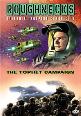 Roughnecks: Starship Troopers Chronicles / the Tophet Campaign