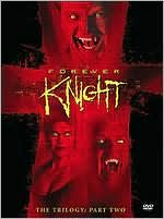 Forever Knight - Trilogy Part 2