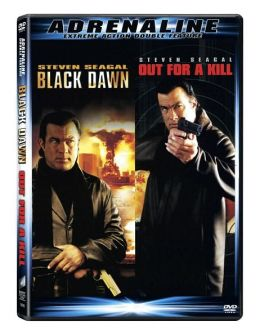 Black Dawn/Out for a Kill