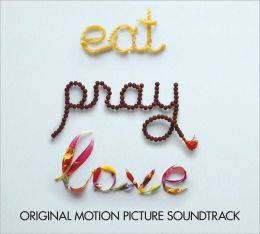 Eat Pray Love [Original Motion Picture Soundtrack]
