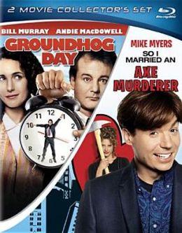 Groundhog Day & So I Married an Axe Murderer