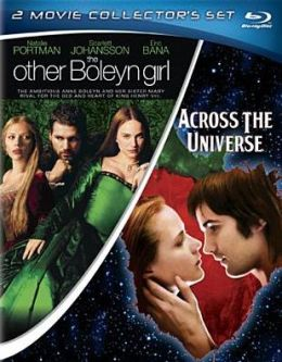 Across the Universe & The Other Boleyn Girl
