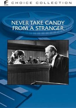 Never Take Candy From A Stranger