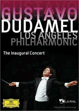 Gustavo Dudamel - Los Angeles Philharmonic: The Inaugural Concert