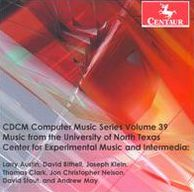 CDCM Computer Music Series, Vol. 39: Music from the University of North Texas Center fo