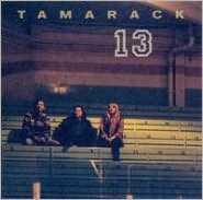 Tamarack 13
