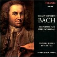 Bach: The Works for Harpsichord, Vol. 1 - English Suites