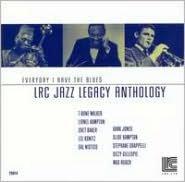 LRC Jazz Legacy Anthology: Everyday I Have the Blues