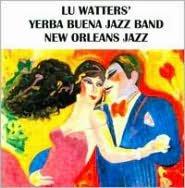 Lu Watters Yerba Buena Jazz Band, Vol. 1