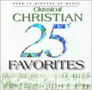 25 Classical Christian Favorites