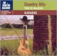 Country Hits: Only In America [Singing Machine 74475]