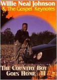Video/DVD. Title: Willie Neal Johnson and the Gospel Keynotes: Country Boy Goes Home