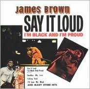 Say It Loud - I'm Black and I'm Proud