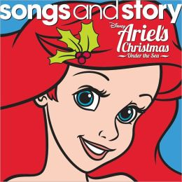 Songs and Story: Ariel's Christmas Under the Sea