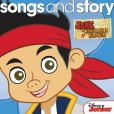 CD Cover Image. Title: Disney Songs & Story: Jake and the Never Land Pirates, Artist:
