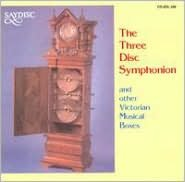 The Three-Disc Symphonion and Other Victorian Musical Boxes