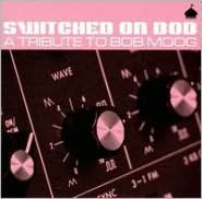 Switched on Bob: A Tribute to Bob Moog