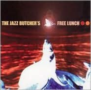 The Jazz Butcher's Free Lunch!