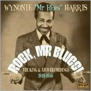 Rock Mr, Blues!: The King & Atco Recordings 1949-1956