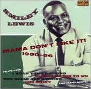 Mama Don't Like It! 1950-1956