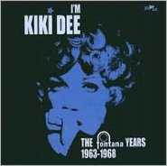 I'm Kiki Dee: The Fontana Years 1963-1968