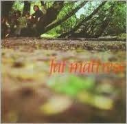 Fat Mattress [Bonus Tracks]