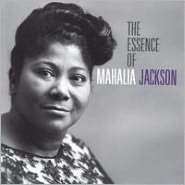 The Essence of Mahalia Jackson