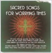 Sacred Songs for Worrying Times
