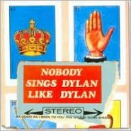 Nobody Sings Dylan Like Dylan